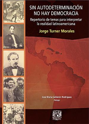 Sin autodeterminación no hay democracia. Repertorio de temas para interpretar la realidad latinoamericana.