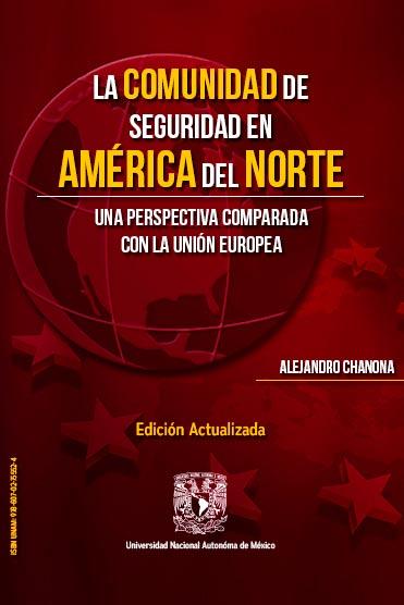 La comunidad de seguridad en América del Norte.  Una perspectiva comparada con la Unión Europea