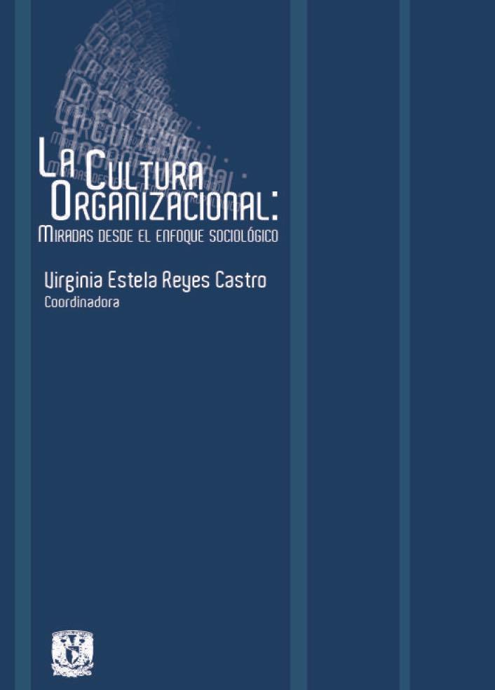 La Cultura Organizacional: Miradas desde el enfoque sociológico