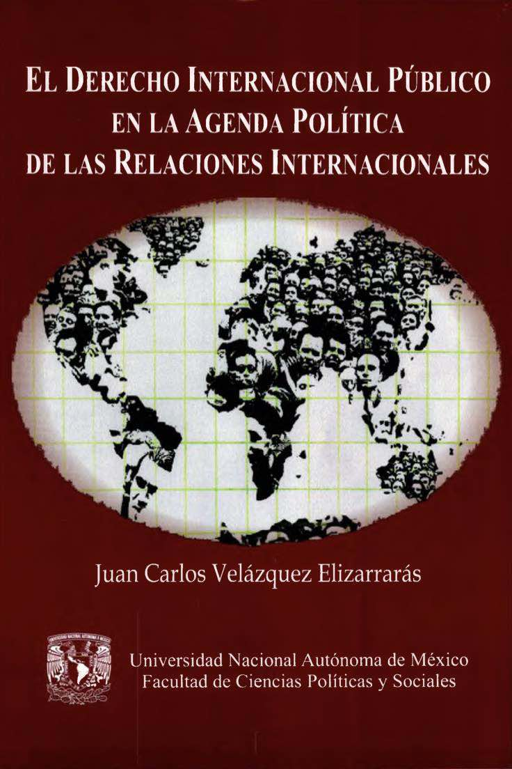 E l Derecho Internacional Público en la Agenda Política de las Relaciones Internacionales