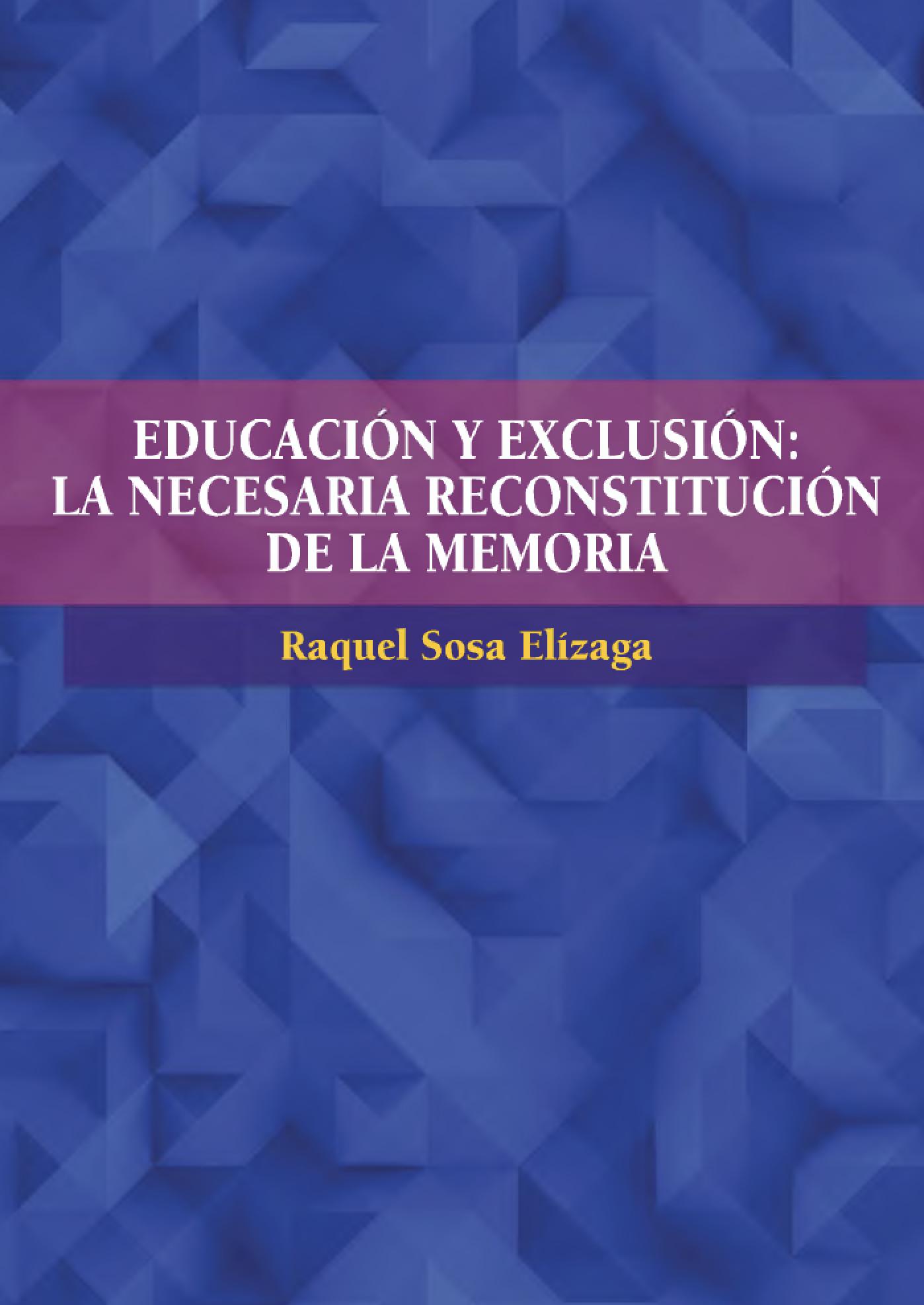 Educación y exclusión: La necesaria reconstitución de la memoria
