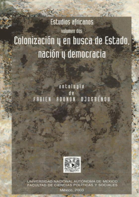 Estudios africanos, Colonización y en busca de estado, nación y democracia