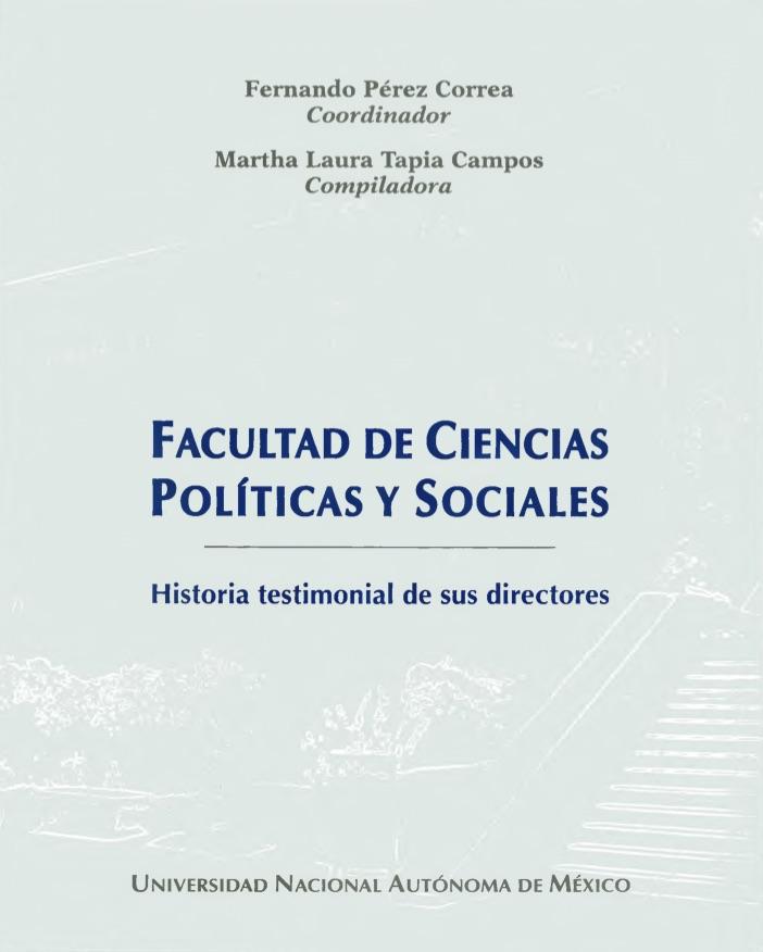 Facultad de Ciencias Políticas y Sociales Historia testimonial de sus directores