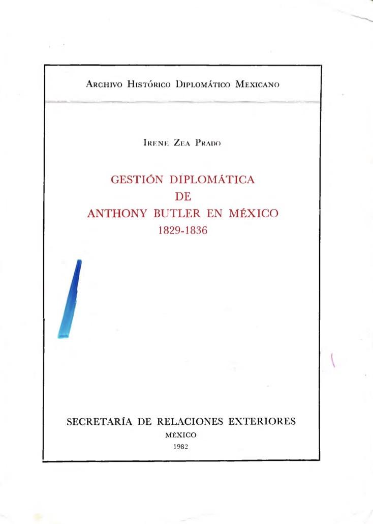 GESTIÓN DIPLOMÁTICA DE ANTHONY BUTLER EN MÉXICO 1829-1836
