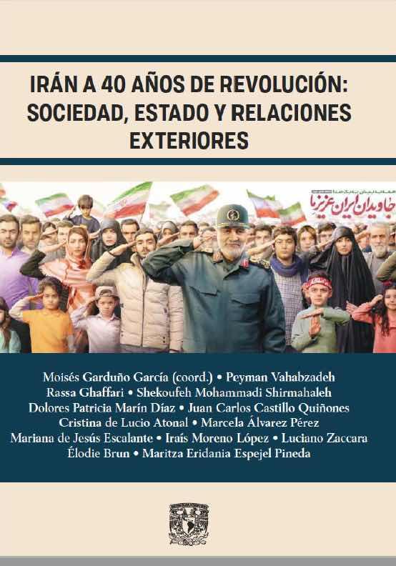 Irán A 40 años de Revolución: Sociedad, Estado y Relaciones Exteriores