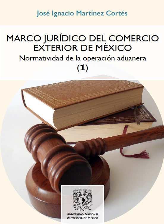 Marco Jurídico del Comercio Exterior de México. Normatividad de la Operación Aduanera (1)