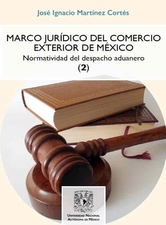 Marco Jurídico del Comercio Exterior de México. Normatividad del despacho aduanero (2)