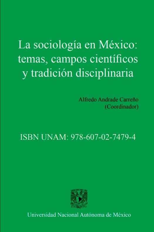 La sociología en México: temas, campos científicos  y tradición disciplinaria
