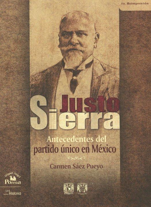 Justo Sierra. Antecedentes del partido único en México