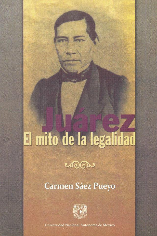 Juárez El mito de la legalidad