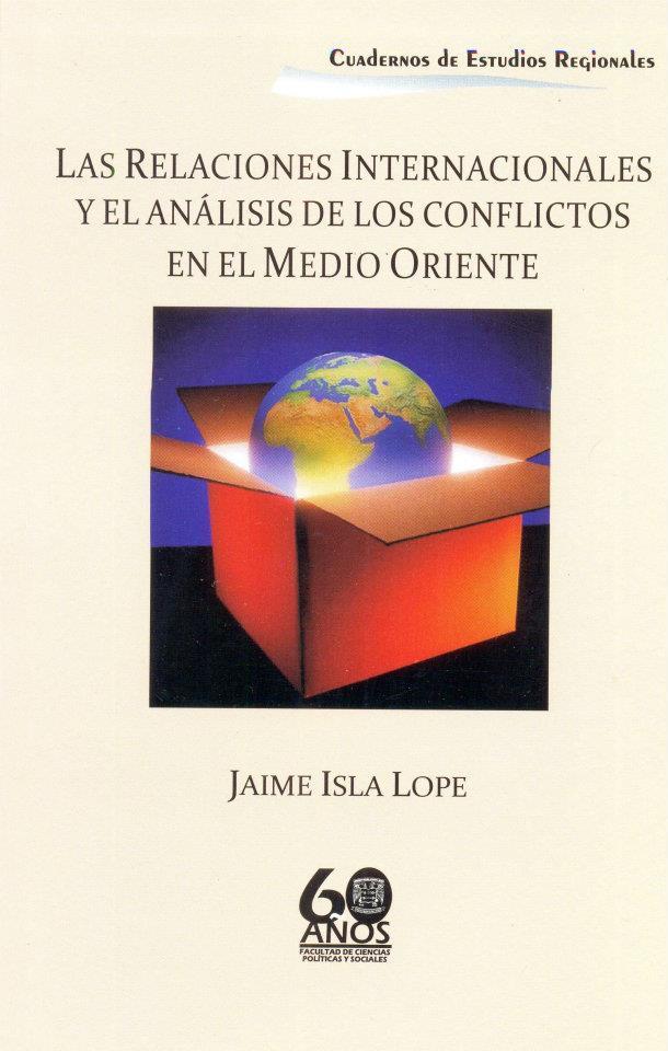 Las relaciones internacionales y el análisis de los conflictos en el Medio Oriente
