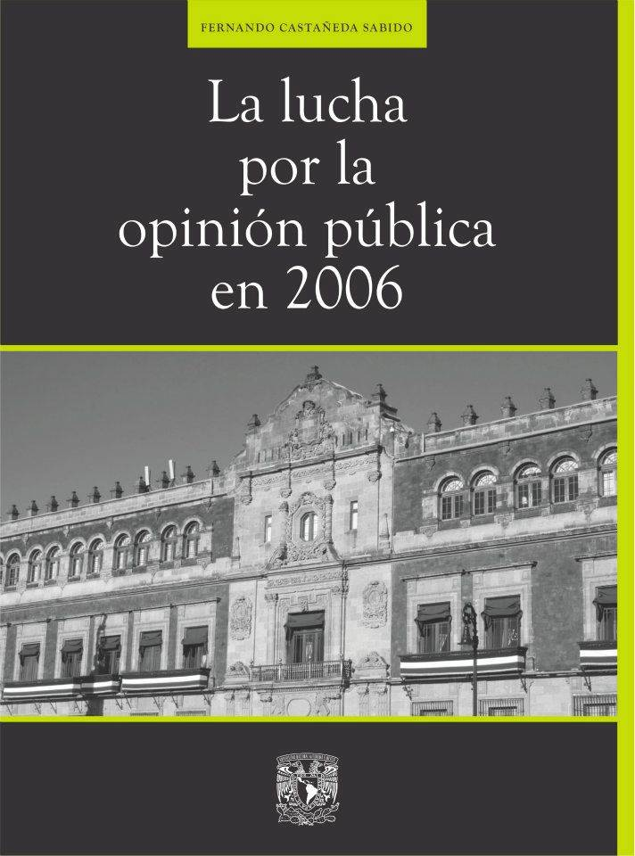 La lucha por la opinión pública en 2006