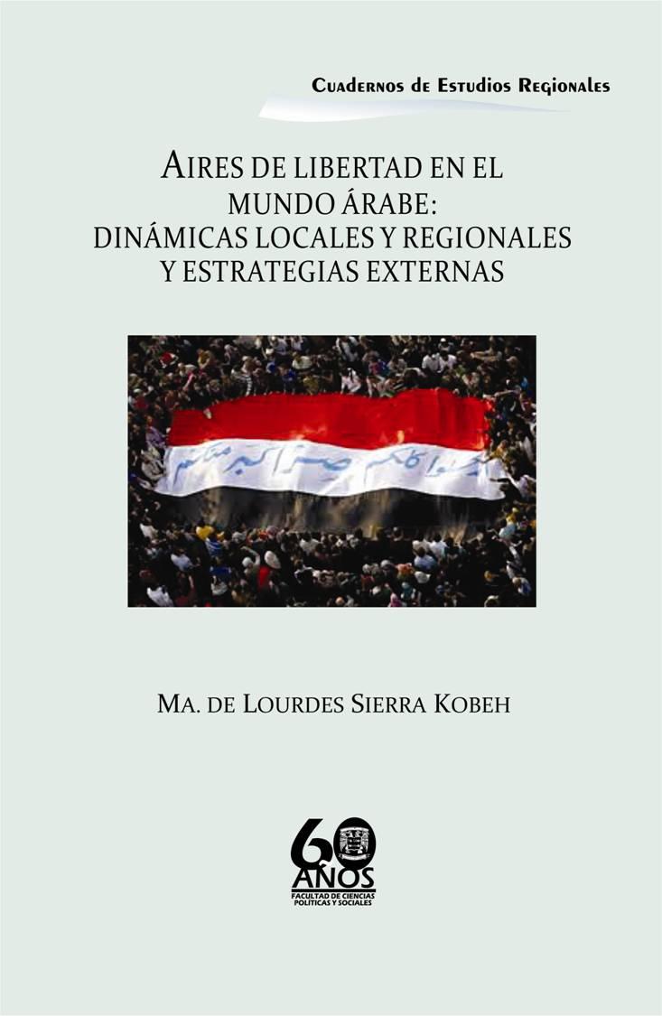 Aires de libertad en el mundo árabe: Dinámicas locales y regionales y estrategias externas