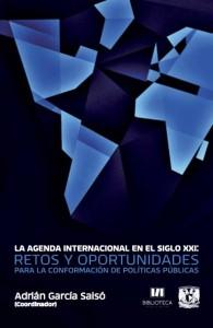 La agenda internacional en el siglo XXI:  Retos y oportunidades para la conformación de políticas públicas