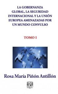La Gobernanza Global, la Seguridad Internacional y la Unión Europea  amenazadas por un mundo convulso. Tomo I