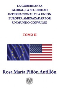 La Gobernanza Global, la Seguridad Internacional y la Unión Europea amenazadas por un mundo convulso. Tomo II