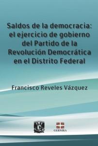 Saldos de la democracia: el ejercicio de gobierno del Partido de la Revolución Democratica en el Distrito Federal