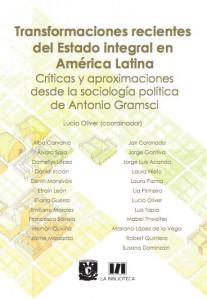 Transformaciones recientes del Estado integral en América Latina. Críticas y aproximaciones desde la sociología política de Antonio Gramsci