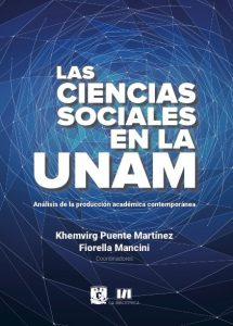 Las ciencias sociales en la UNAM. Análisis de la producción académica contemporánea