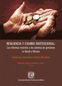 Resiliencia y cambio institucional: Las reformas recientes a los sistemas de pensiones en Brasil y México