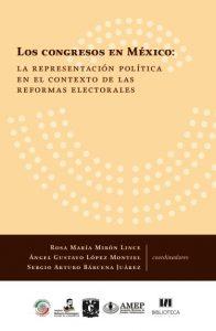 Los Congresos en México: la representación política en el contexto de las reformas electorales