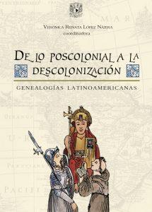 De lo poscolonial a la descolonización. Genealogías latinoamericanas