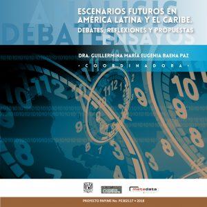 Escenarios futuros en América Latina y el Caribe. Debates, reflexiones y propuestas
