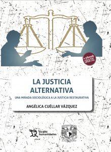 La justicia alternativa. Una mirada sociológica a la justicia restaurativa