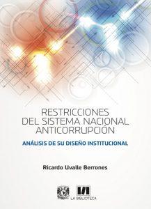 Restricciones del Sistema Nacional Anticorrupción. Análisis de su diseño institucional