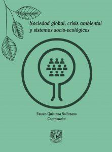 Sociedad global, crisis ambiental y sistemas socio-ecológicos