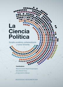 La Ciencia Política. Disciplina académica, profesionalización y nuevos horizontes