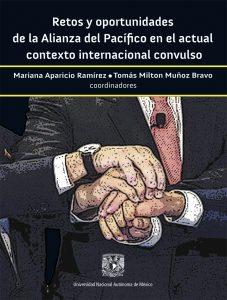 Retos y oportunidades de la Alianza del Pacífico en el actual contexto internacional convulso