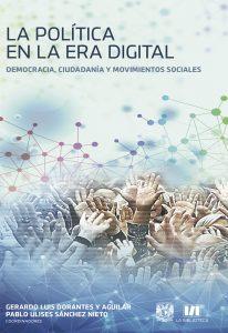 La política en la era digital. Democracia, ciudadanía y movimientos sociales