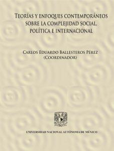 Teorías y enfoques contemporáneos sobre la complejidad social, política e internacional