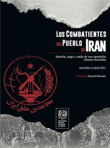 Los Combatientes del Pueblo de Irán. Historia, auge y caída de una oposición islamo-marxista